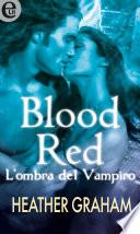 Blood Red - L'ombra del vampiro (eLit)