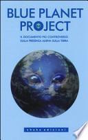Blue planet project. Il documento più controverso sulla presenza aliena sulla terra