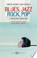 Blues, Jazz, Rock, Pop