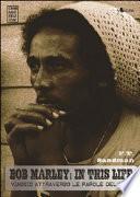 Bob Marley, in this life. Viaggio attraverso le parole del mito