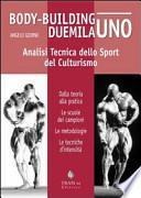 Body-building duemilauno. Analisi tecnica dello sport del culturismo