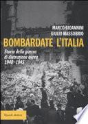 Bombardate l'Italia