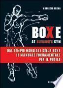 Boxe at Gleason's Gym. Tecniche di base del pugilato