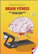 Brain fitness. Training per il potenziamento delle capacità cognitive degli adulti