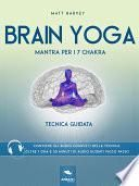 Brain Yoga. Mantra per i sette chakra
