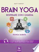Brain Yoga. Respirare con i chakra