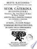 Breve racconto de più singolari accidenti occorsi nella vita, e morte di suor Caterina Buonfrizieri fiorentina ... scritto dal p. maestro Tonelli suo confessore, e direttore ..