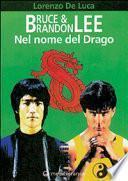 Bruce & Brandon Lee. Nel nome del drago