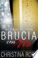 Brucia con Me, Holiday Edition