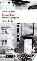 Bruno Taut. Visione e progetto