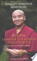 Buddha, la mente e la scienza della felicità