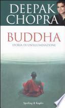 Buddha. Storia di un'illuminazione