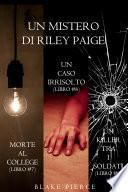 Bundle dei Misteri di Riley Paige: Morte al college (#7), Un caso irrisolto (#8) e Un killer tra i soldati (#9)