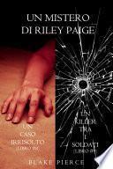 Bundle dei Misteri di Riley Paige: Un caso irrisolto (#8) e Un killer tra i soldati (#9)