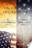 Bundle dei Thriller di Luke Stone: Il Giuramento (Libro #2) e Sala Operativa (Libro #3)
