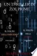 Bundle dei Thriller di Zoe Prime: Il Volto dell'Omicidio (#2) e Il Volto della Paura (#3)