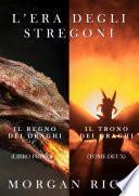 Bundle L'Era degli stregoni: Il regno dei draghi (libro 1) e Il trono dei draghi (libro 2)