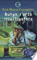 Bunga, l'orso investigatore