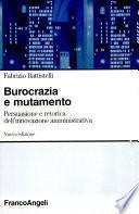 Burocrazia e mutamento. Persuasione e retorica dell'innovazione amministrativa