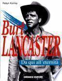 Burt Lancaster. Da qui all'eternità