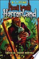 Caccia al tesoro mortale. Horrorland