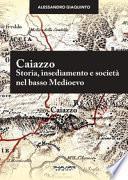 Caiazzo. Storia, insediamento e società nel basso Medioevo
