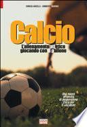 Calcio, l'allenamento atletico giocando con il pallone. Una nuova proposta di preparazione fisica per il calciatore