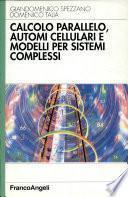 Calcolo parallelo, automi cellulari e modelli per sistemi complessi