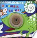 Camaleonte cambia colore! Ediz. a colori