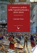 Camorra e polizia nella Napoli borbonica (1840-1860)