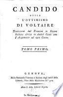 Candido ossia l'ottimismo di Voltaire traduzione dal francese in ottave italiane divisa in dodici canti con l'argomento ad ogni canto. Tomo primo [-secondo]
