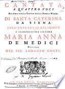 Cantata a quattro voci da dirsi nella chiesa delle nobili madri di Santa Caterina da Siena nell'entrare in religione l'illustrissima signora Maria Anna de' Medici musica del sig. Lorenzo Conti