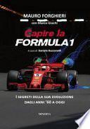 Capire la Formula 1. I segreti della sua evoluzione dagli anni '60 a oggi. Ediz. ampliata