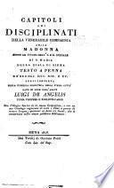 Capitoli dei disciplinati della venerable Compagnia della Madonna sotto le volte dell' I. e R. Spedale di s. Maria della Scala di Siena