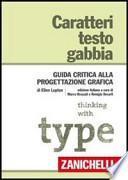 Caratteri, testo, gabbia. Guida critica alla progettazione grafica