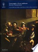Caravaggio e il suo ambiente