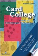 Card college. Corso di cartomagia moderna
