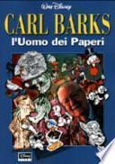 Carl Barks. L'Uomo dei Paperi