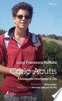 Carlo Acutis. Adolescente innamorato di Dio