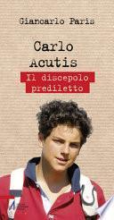 Carlo Acutis. Il discepolo prediletto