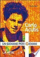 Carlo Acutis. Un giovane per i giovani