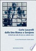Carlo Lucarelli dalla Uno bianca a Sarajevo