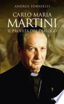Carlo Maria Martini. Il profeta del dialogo