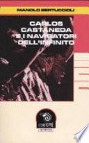 Carlos Castaneda e i navigatori dell'infinito