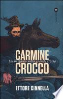 Carmine Crocco. Un brigante nella grande storia