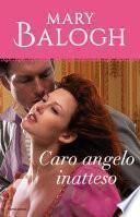 Caro angelo inatteso (I Romanzi Classic)