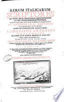 Rerum Italicarum scriptores ab anno aerae christianae quingentesimo ad millesimumquingentesimum, quorum potissima pars nunc primum in lucem prodit ex Ambrosianae, Estensis, aliarumque insignium bibliothecarum codicibus. Ludov