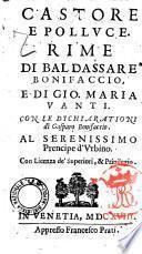 Castore e Polluce. Rime di Baldassarre Bonifaccio, e di Gio. Maria Vanti. Con le dichiarationi di Gasparo Bonifaccio ..