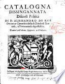 Catalogna dissingannata discorsi politici di D. Alessando De Ros decano, e canonico della S. chiesa di Tortosa, e pronotario apostolico. Tradotti dall'idioma spagnuolo nell'italiano
