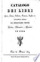 Catalogo dei libri greci, latini, italiani, francesi, inglesi ec. attualmente vendibili da Sebastiano Nistri libraio, stampatore, e cartolaro in Pisa, Pisa 30 marzo 1829